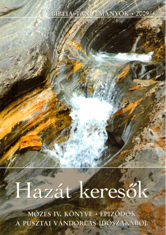 Hazát keresők - Mózes IV. könyve 2009/04