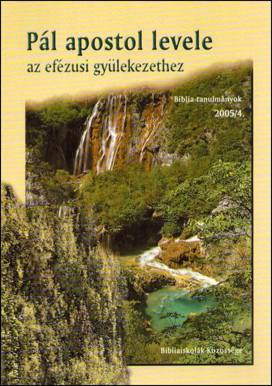 Pál apostol levele az efézusi gyülekezethez 2005/4