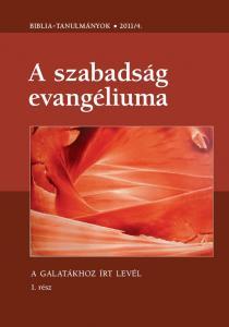A szabadság evangéliuma 2011/04. 1. rész