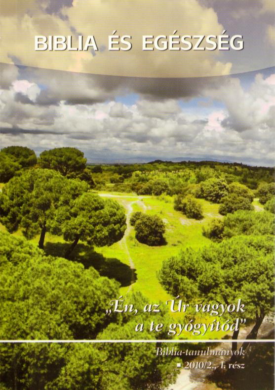 Biblia és egészség I. rész 2010/02