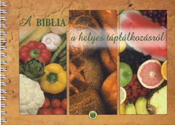A Biblia a helyes táplálkozásról