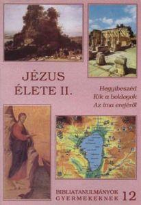 z12. Jézus élete II.