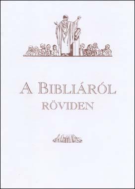 A Bibliáról röviden
