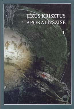 Jézus Krisztus apokalipszise I.