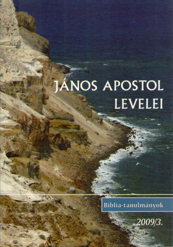 János apostol levelei 2009/03.