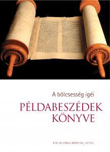 A bölcsesség igéi - Példabeszédek könyve 2015/01.