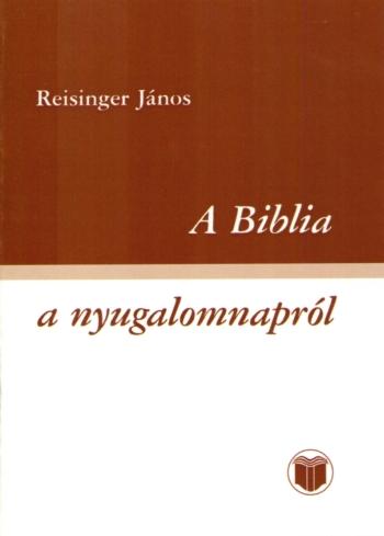 A Biblia Isten nyugalomnapjáról