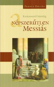 A népszerűtlen Messiás