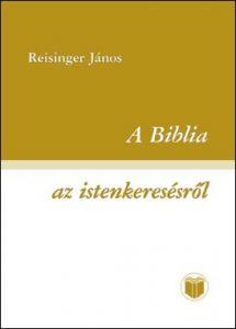 A Biblia az istenkeresésről